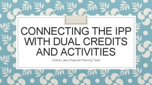 CONNECTING THE IPP WITH DUAL CREDITS AND ACTIVITIES