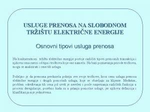 USLUGE PRENOSA NA SLOBODNOM TRITU ELEKTRINE ENERGIJE Osnovni