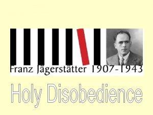 Franz Jgersttter was born in Austria in May