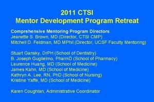 2011 CTSI Mentor Development Program Retreat Comprehensive Mentoring
