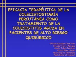 EFICACIA TERAPUTICA DE LA COLECISTOSTOMA PERCUTNEA COMO TRATAMIENTO