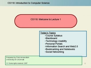 CS 110 Introduction to Computer Science CS 110