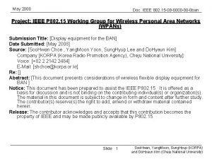 May 2008 Doc IEEE 802 15 08 0000