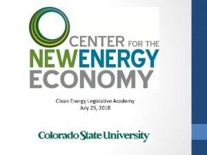 Clean Energy Legislative Academy July 25 2018 Energy