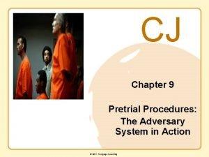CJ Chapter 9 Pretrial Procedures The Adversary System