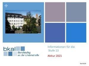 Informationen fr die Stufe 13 Abitur 2021 Kalf