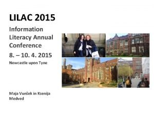 LILAC 2015 Information Literacy Annual Conference 8 10