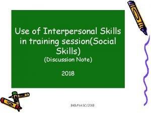 Use of Interpersonal Skills in training sessionSocial Skills