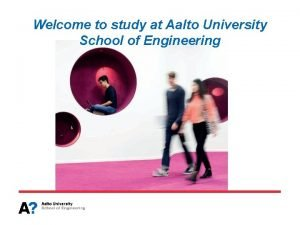 Welcome to study at Aalto University School of