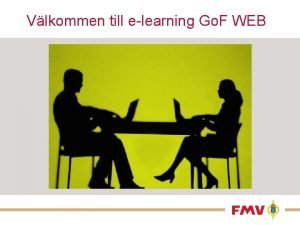 Vlkommen till elearning Go F WEB Inledning Elearning