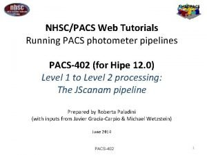 NHSC PACS NHSCPACS Web Tutorials Running PACS photometer