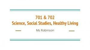701 702 Science Social Studies Healthy Living Ms