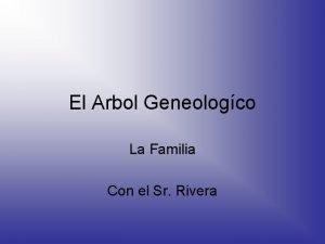 El Arbol Geneologco La Familia Con el Sr