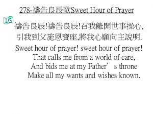 278 Sweet Hour of Prayer 13 Sweet hour