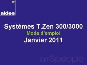 Systmes T Zen 3003000 Mode demploi Janvier 2011