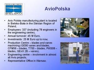 Avio Polska Avio Polska manufacturing plant is located