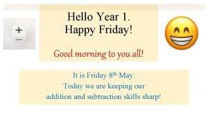Hello Year 1 Happy Friday Good morning to