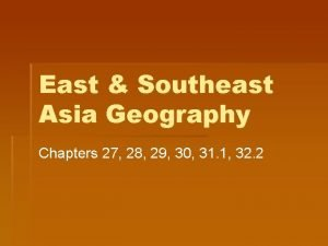 East Southeast Asia Geography Chapters 27 28 29