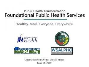 Public Health Transformation Foundational Public Health Services Healthy