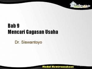 Bab 9 Mencari Gagasan Usaha Dr Siswantoyo Tujuan
