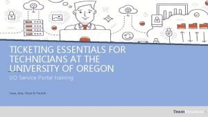 TICKETING ESSENTIALS FOR TECHNICIANS AT THE UNIVERSITY OF