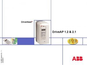 ABB Industry Oy 1 2242021 Drive Ware Drive