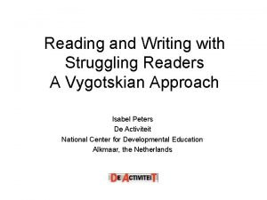 Reading and Writing with Struggling Readers A Vygotskian