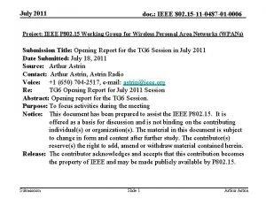 July 2011 doc IEEE 802 15 11 0487