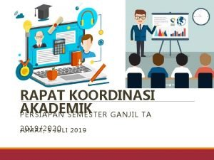 RAPAT KOORDINASI AKADEMIK PERSIAPAN SEMESTER GANJIL TA 20192020