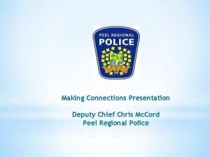 Making Connections Presentation Deputy Chief Chris Mc Cord
