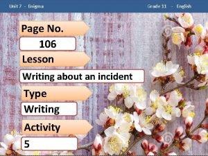 Unit 7 Enigma Page No 106 Lesson Writing