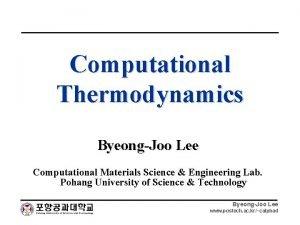 Computational Thermodynamics ByeongJoo Lee Computational Materials Science Engineering