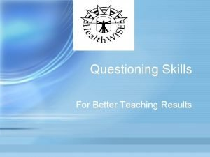 Questioning Skills For Better Teaching Results Divergent Questioning
