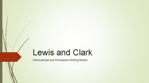 Lewis and Clark Informational and Persuasive Writing Modes