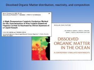 Dissolved Organic Matter distribution reactivity and composition Typical