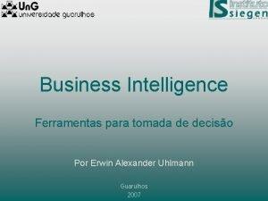 Business Intelligence Ferramentas para tomada de deciso Por