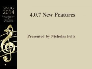 4 0 7 New Features Presented by Nicholas