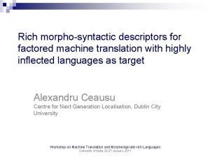 Rich morphosyntactic descriptors for factored machine translation with
