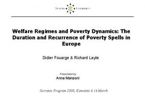 Welfare Regimes and Poverty Dynamics The Duration and