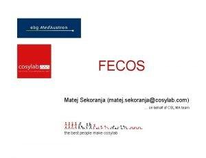 FECOS Matej Sekoranja matej sekoranjacosylab com on behalf