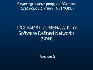 Network Programmability Separate ControlData plane L 2 topologies