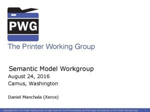 The Printer Working Group Semantic Model Workgroup August