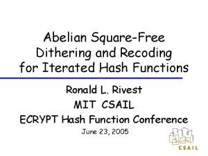 Abelian SquareFree Dithering and Recoding for Iterated Hash