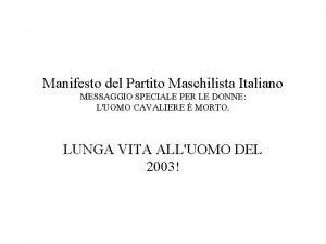Manifesto del Partito Maschilista Italiano MESSAGGIO SPECIALE PER
