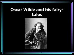 Oscar Wilde and his fairytales Oscar Fingal OFlahertie