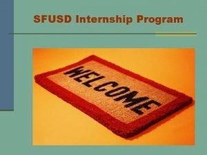 SFUSD Internship Program An Internship with SFUSD n