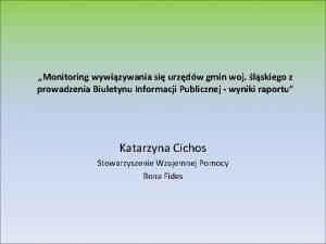 Monitoring wywizywania si urzdw gmin woj lskiego z