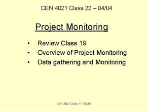CEN 4021 Class 22 0404 Project Monitoring Review
