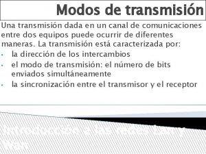 Modos de transmisin Una transmisin dada en un