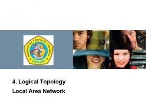 JARINGAN KOMPUTER 4 Logical Topology Local Area Network